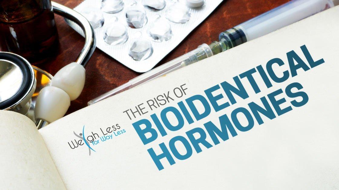 The Risks of Bioidentical Hormones