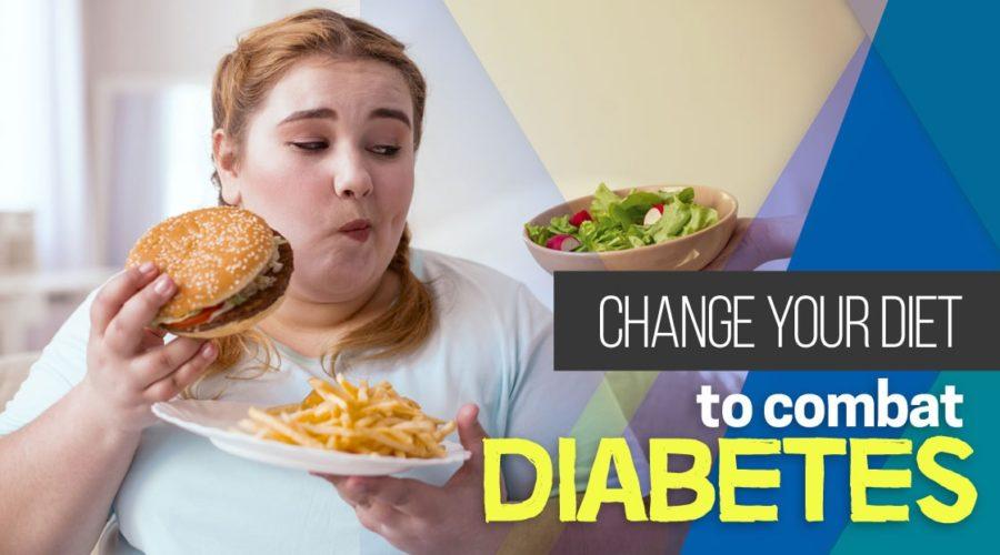 Change your diet to combat diabetes