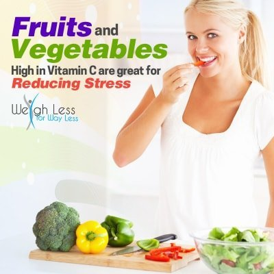 Fruits and Vegetables high in vitamin C are great for reducing stress