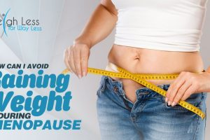 Menopause and Weight Gain – Avoiding Menopause-Related Weight Gain
