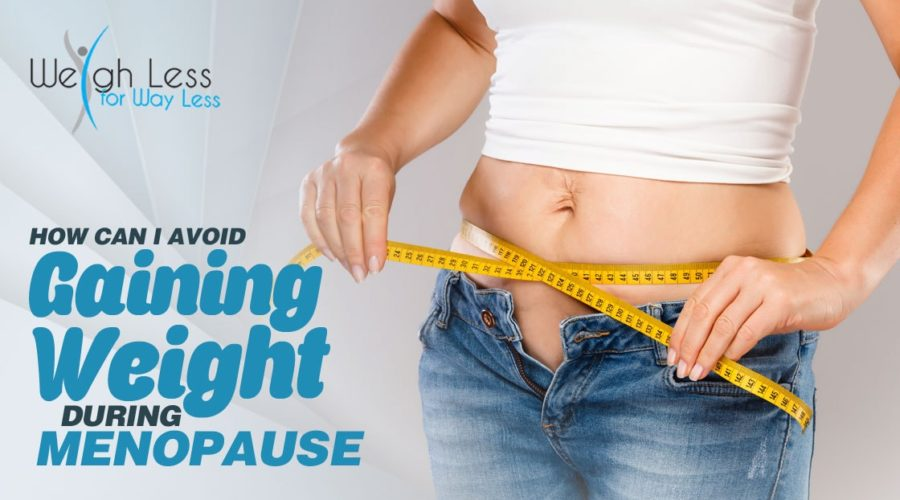 Menopause and Weight Gain - weigh less for way less